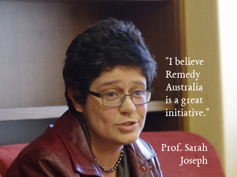 I believe Remedy Australia is a great initiative. Prof. Sarah Joseph